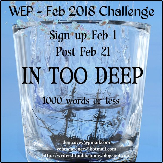 #WEPFF Flash Fiction IN TOO DEEP