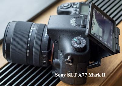 Harga dan Spesifikasi Kamera Sony SLT A77 II Tahun 2015