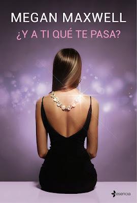 LIBRO - ¿Y a ti qué te pasa? Megan Maxwell  (Esencia - Febrero 2018)  Literatura - Novela Romántica  COMPRAR EN AMAZON ESPAÑA