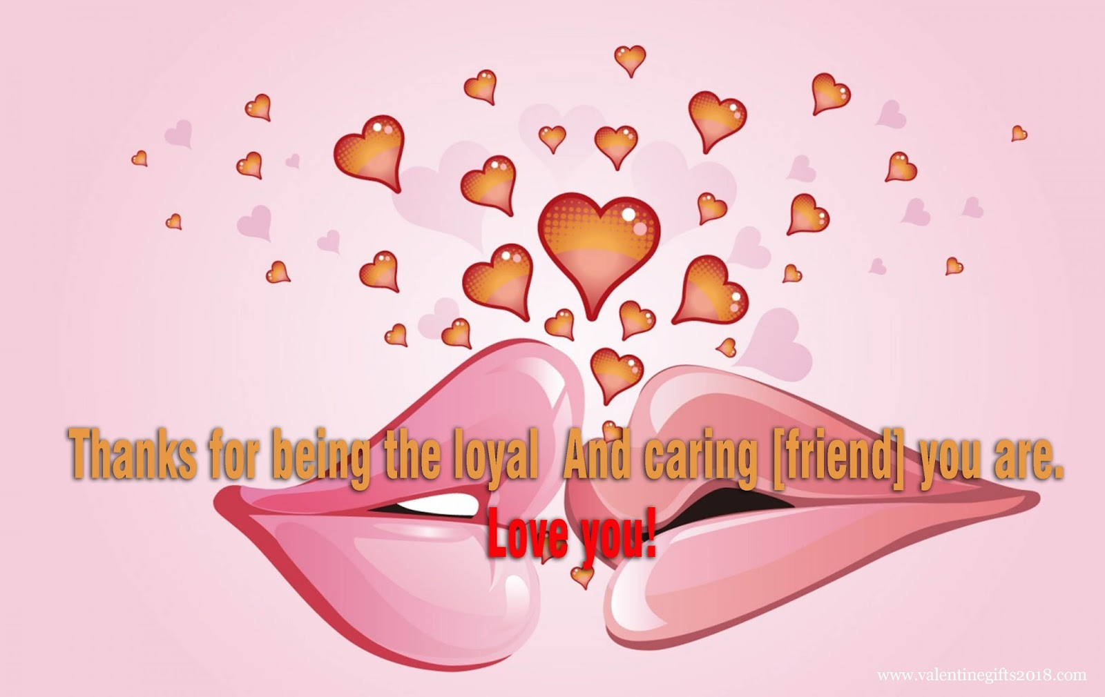 Valentine greetings for friends valentine gifts 2018 cool thanks for being the loyal and caring friend you are love you kristyandbryce Gallery