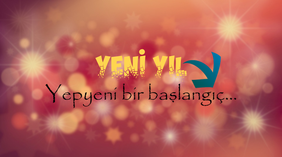 Yeni Yılın İlk Yazısı: Yepyeni Bir Başlangıç...