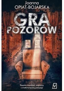 Gra pozorów - Joanna Opiat-Bojarska