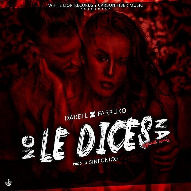 Darell Ft. Farruko – No Le Dices Na (Official Remix)