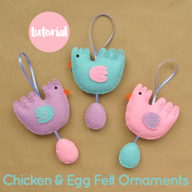 Make Felt Chicken & Egg Ornaments for Easter