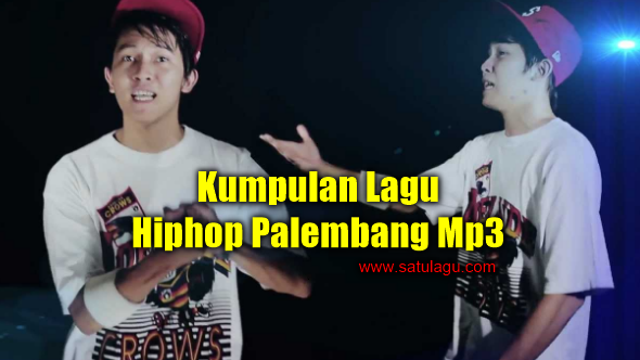 Kumpulan Lagu Hiphop Palembang Mp3 Terpopuler dan Tergokil Full Rar, lagu Hiphop, Hiphop Palembang, Lagu Gokil, Lagu Keren