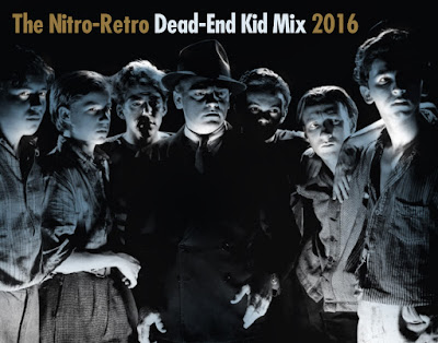 The Nitro-Retro Fall 2016 Dead-End Kid Mix