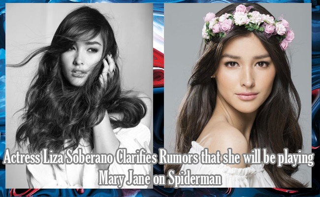 Actress Liza Soberano Clarifies Rumors that she will be playing Mary Jane on Spiderman