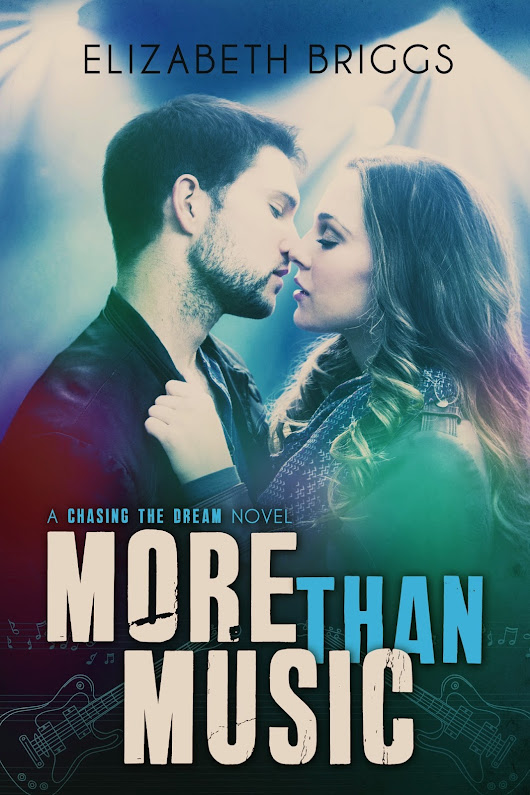 Elizabeth Briggs: MORE THAN MUSIC Cover Reveal & Giveaway!