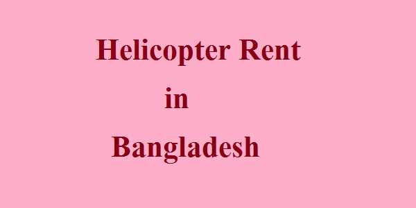 Helicopter Rent in Bangladesh