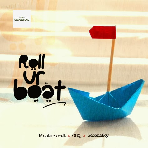 Masterkraft - Roll Your Boat ft CDQ x Gabanaboy  image