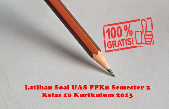 Latihan Soal UAS PPKn Semester 2 Kelas 11 Kurikulum 2013