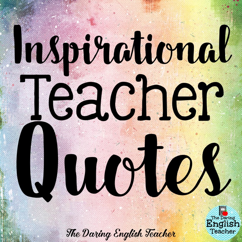 Inspiration Quotes For Teachers: The Daring English Teacher: Inspirational Teacher Quotes