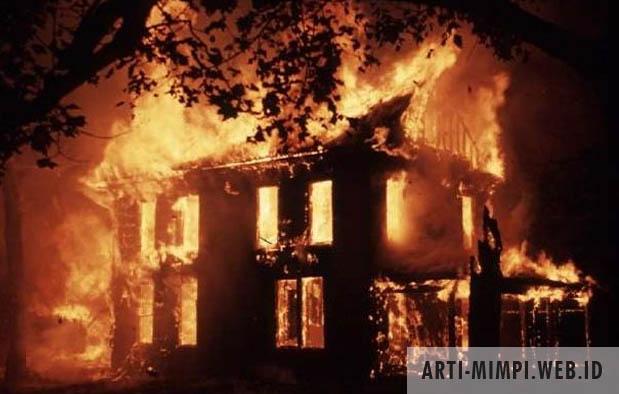 Arti Mimpi Rumahnya Kebakaran