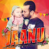 JAANU SONG – GARRY SANDHU (PUNJABI SONG)