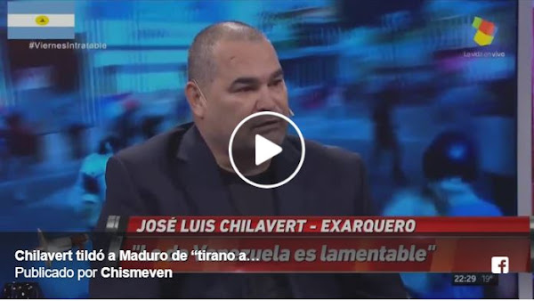 """José Luis Chilavert calificó a Nicolás Maduro como un """"tirano analfabeta"""""""