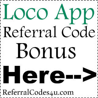 Loco App Referral Code, Loco App Invite Code & Loco App Sign Up Bonus