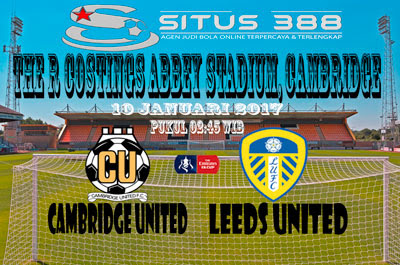 JUDI BOLA DAN CASINO ONLINE - PREDIKSI PERTANDINGAN PIALA FA CAMBRIDGE UNITED VS LEEDS UNITED 10 JANUARI 2017