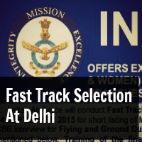 Fast Track Selection At Delhi for IAF Flying And Ground Duty Branch