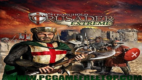 Stronghold Crusader Extreme Game Highly Compressed  Free Download For Pc - PCGAMEFREETOP