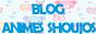 Blog Animes Shoujos - Animes, Curiosidades e muita diversão!