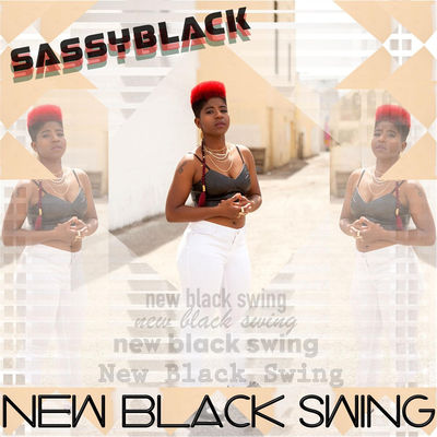 SassyBlack - New Black Swing - Album Download, Itunes Cover, Official Cover, Album CD Cover Art, Tracklist