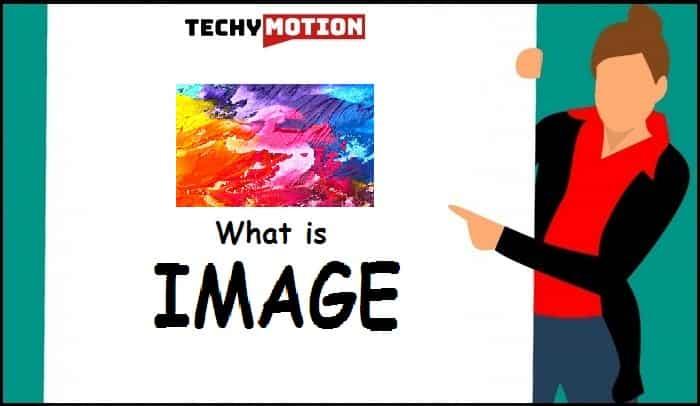 Image क्या होती है ? (What is Image)