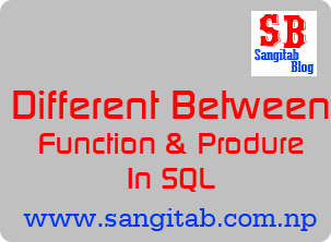 Different Between Function and Procedure in Sql