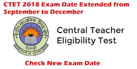 CTET 2018 Exam Date Extended From September to December - Check here