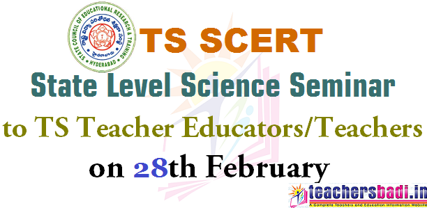 State Level Science Seminar,TS Teacher Educators,Teachers on 28th February