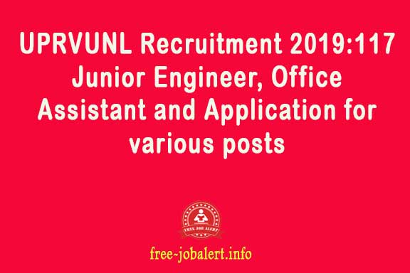 UPRVUNL Recruitment 2019:117 Junior Engineer, Office Assistant and Application for various posts