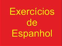 Lista de exercícios de espanhol, Curso de Espanhol, Exercícios, Gabaritos, Espanhol Portugues, Exercícios de Gramática, Exercícios de Vocabulário, Exercícios Espanhol, Exercícios Tradução