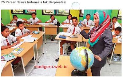 #75 Persen Siswa di Indonesia tidak Berprestasi, Benarkah? Simak Penjelasannya