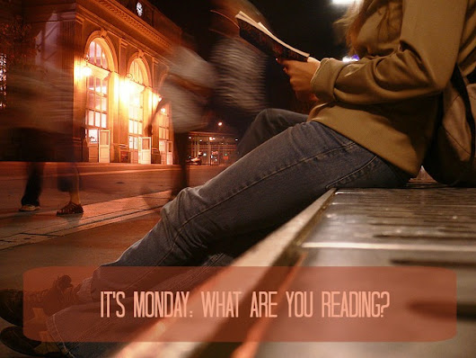 It's Monday: What Are You Reading? - Coffee, Books, and Music