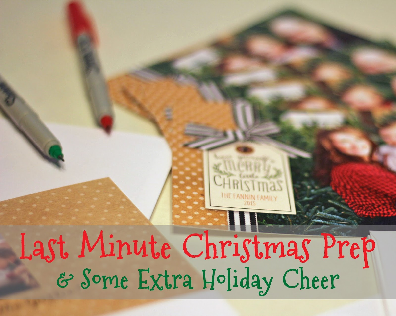 Last Minute Christmas Prep & Some Extra Holiday Cheer