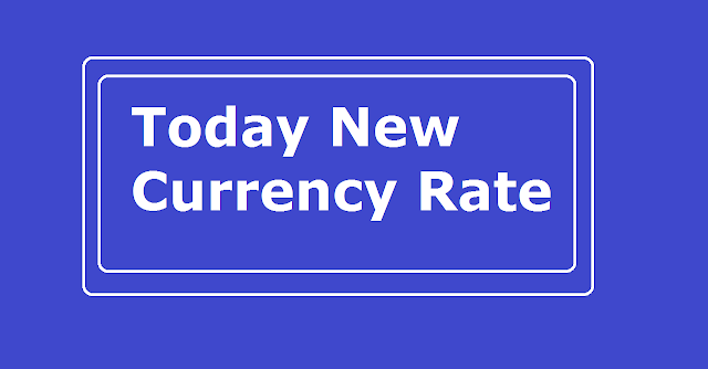 Today New Currency Rate