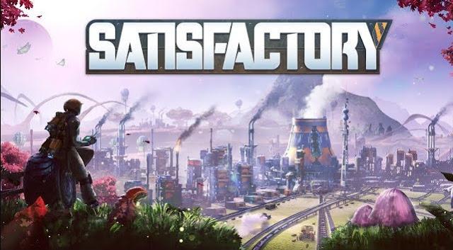 """""""Satisfactory"""" Game phiêu lưu thể giới mở 2019"""