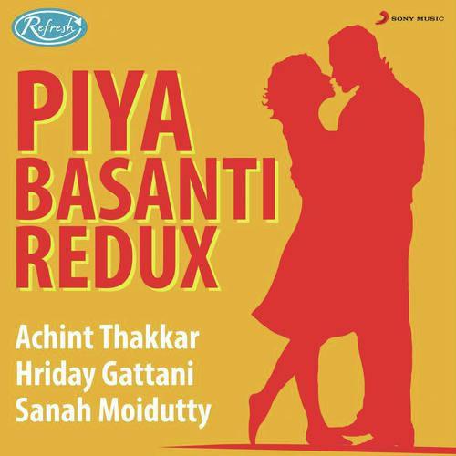 Piya Basanti Redux - Achint Thakkar
