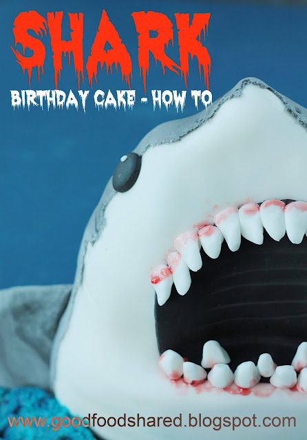 How to make a 3D Shark Cake with step by step recipe and photographs. Goodfoodshared.blogspot.com
