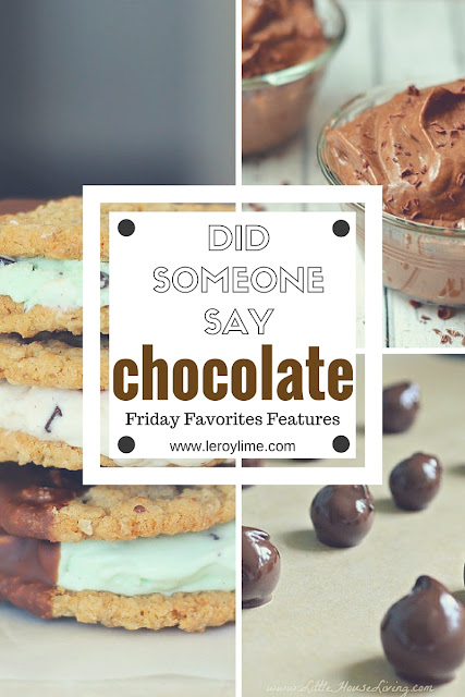 did someone say CHOCOLATE - Friday Favorites Features - LeroyLime