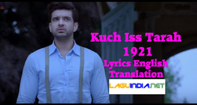 Kuch Iss Tarah - 1921 Lyrics English Translation