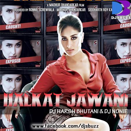 HALKAT JAWANI – DJ HARSH BHUTANI & DJ NONIE