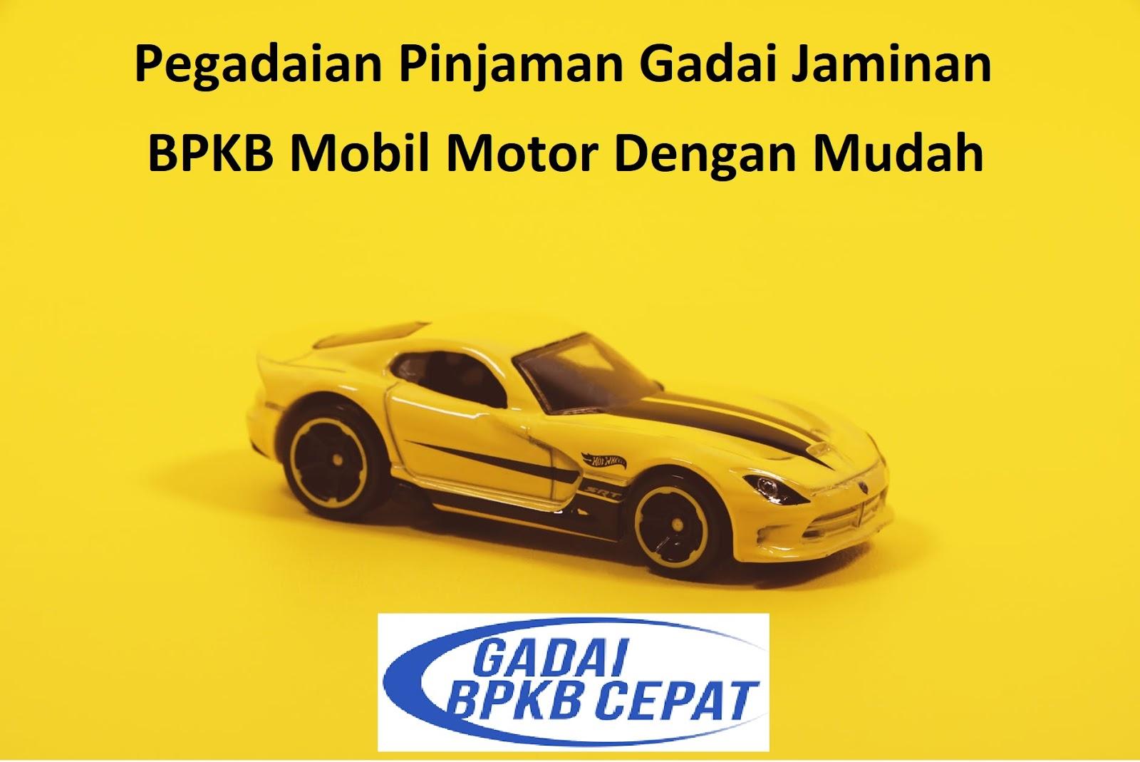 Pinjaman Uang Jaminan Bpkb Motor Di Pegadaian - Tips ...