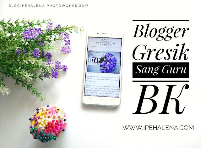 Blogger Gresik Yang Juga Berprofesi Sebagai Guru Bimbingan Konseling