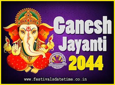 2044 Ganesh Jayanti Puja Date & Time, 2044 Ganesh Jayanti Calendar