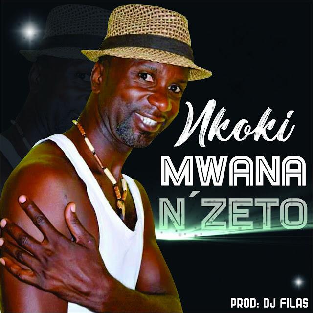 Mwana Nzeto - Nkoki (Afro Naija)