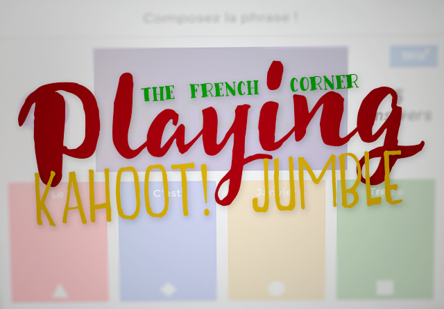 The French Corner: Playing Kahoot! Jumble