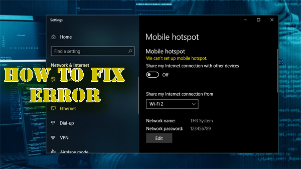How to Solve #Fix all #problem or #Error of Mobile Hotspot Not Working in (Windows 10) {Works 100%}