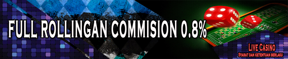 Full Rollingan Commision Live Casino 0.8%