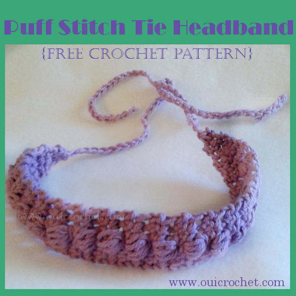 Crochet, Free Crochet Pattern, Crochet Headband, Crochet Tie Headband, Puff Stitch Tie Headband, Crochet Accessories,