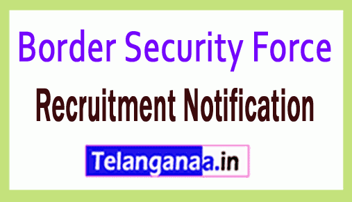 Border Security Force BSF Recruitment Notification